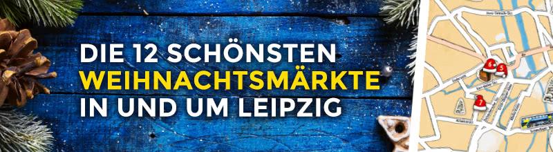 Die schönsten Weihnachtsmärkte in und um Leipzig